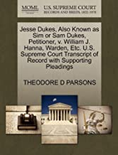 Jesse Dukes, Also Known as Sim or Sam Dukes, Petitioner, V. William J. Hanna, Warden, Etc. U.S. Supreme Court Transcript of Record with Supporting Pleadings