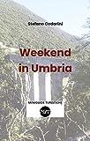 Weekend in Umbria (Italian Edition)