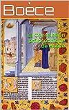 La Consolation philosophique de Boèce - Format Kindle - 0,99 €