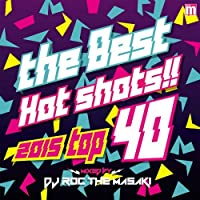 the Best Hot shots!! 2015 top 40