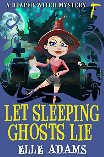 Let Sleeping Ghosts Lie (A Reaper Witch Mystery Book 2) by [Elle Adams]