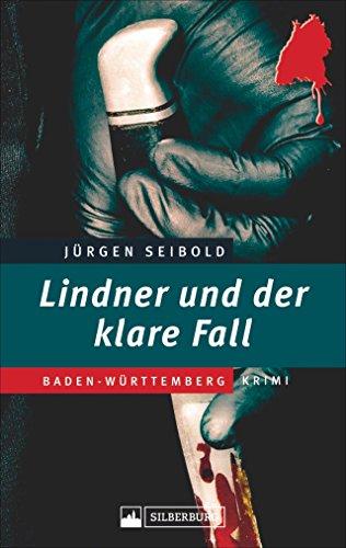 Lindner und der klare Fall. Ein Baden-Württemberg-Krimi. Kommissar Lindner ermittelt in einer Mordsache, die scheinbar so gut wie gelöst ist. Welch ein Irrtum!: Filstal-Krimi