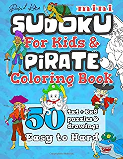 David Karn Mini Sudoku For Kids & Pirate Coloring Book: 50 4x4 + 6x6 Puzzles & Drawings – Easy to Hard
