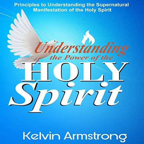 Understanding the Power of the Holy Spirit audiobook cover art
