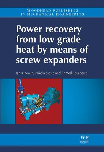 Power Recovery from Low Grade Heat by Means of Screw Expanders (Woodhead Publishing in Mechanical Engineering) (English Edition)