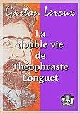 La double vie de Théophraste Longuet - Format Kindle - 2,49 €