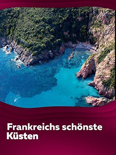 Frankreichs schönste Küsten