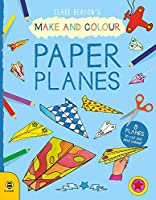 Paper Planes: 8 Planes to Cut Out and Colour (Make and Colour)