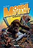 Monde mutant - Intégrale