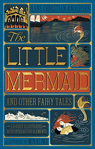 Little Mermaid and Other Fairy Tales, The (Illustrated with Interactive Elements (Harper Design Classics)