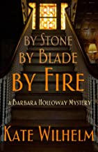 By Stone By Blade By Fire (A Barbara Holloway Novel Book 13)