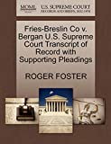 Fries-Breslin Co v. Bergan U.S. Supreme Court Transcript of Record with Supporting Pleadings