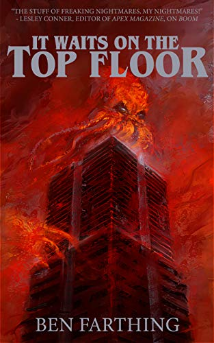 It Waits on the Top Floor (Horror Lurks Beneath Book 1) by [Ben Farthing]