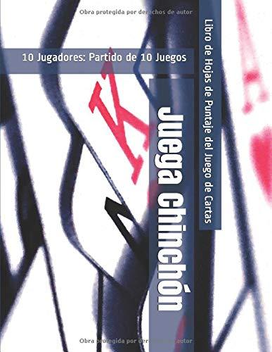 Juega Chinchón - 10 Jugadores: Partido de 10 Juegos - Libro de Hojas de Puntaje del Juego de Cartas