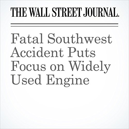 Fatal Southwest Accident Puts Focus on Widely Used Engine copertina