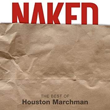 Naked The Best Of Houston Marchman