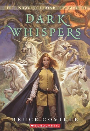 Dark Whispers (The Unicorn Chronicles, Book 3) by Coville, Bruce (February 1, 2010) Mass Market Paperback