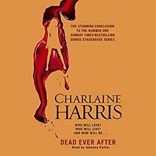 Dead Ever After                   By:                                                                                                                                 Charlaine Harris                               Narrated by:                                                                                                                                 Johanna Parker                      Length: 10 hrs and 10 mins     254 ratings     Overall 4.2