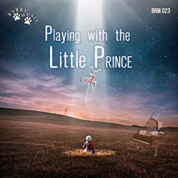 Playing With The Little Prince