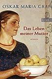 Buchinformationen und Rezensionen zu Das Leben Meiner Mutter (German Edition) von Oskar Maria Graf