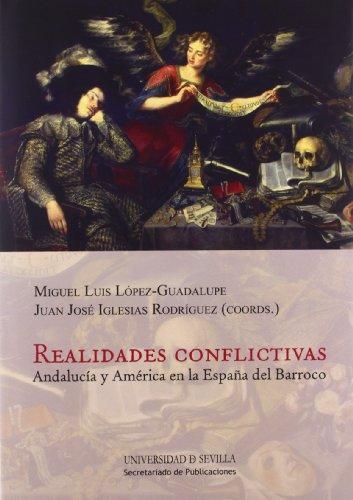 Realidades conflictivas: Andalucía y América en la España del Barroco: 235 (Historia y Geografía)