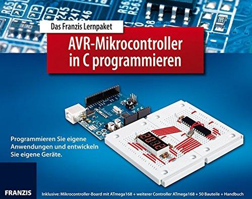 C-Programmierung von AVR-Mikrocontrollern (Elektronik Lernpakete)