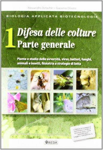 Biologia applicata alle biotecnologie e difesa delle colture. Per gli Ist. tecnici agrari. Con espansione online: 1
