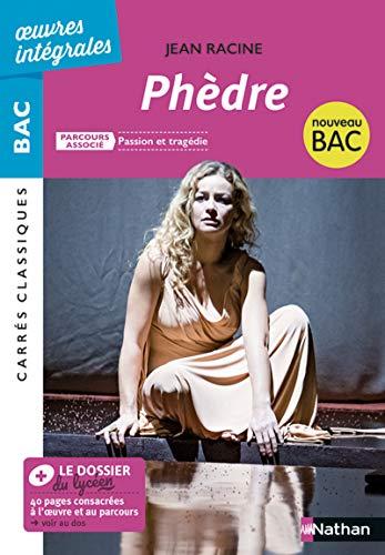 Phèdre - BAC 2020 Parcours associés Passion et tragédie – Carrés Classiques Œuvres Intégrales