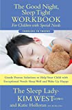 The Good Night Sleep Tight Workbook for Children with Special Needs: Gentle Proven Solutions to Help Your Child with Exceptional Needs Sleep Well and Wake Up Happy