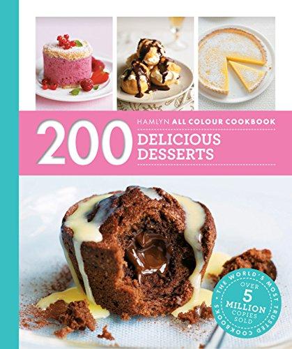 Hamlyn All Colour Cookery: 200 Delicious Desserts: Hamlyn All Colour Cookbook
