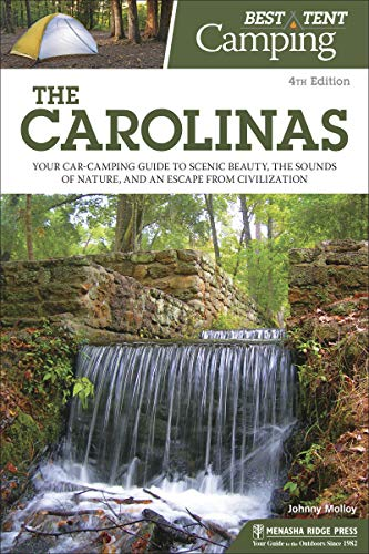 Best Tent Camping: The Carolinas: Your Car-Camping Guide to Scenic Beauty, the Sounds of Nature, and an Escape from Civilization