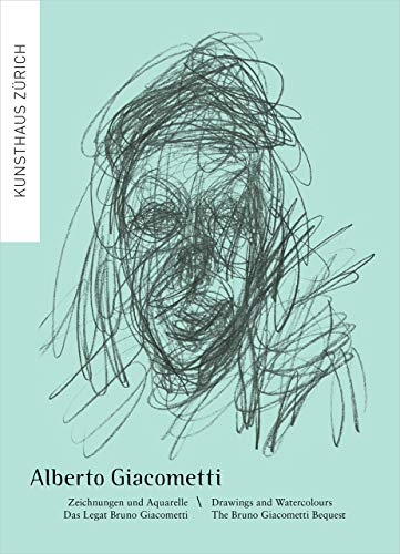 Alberto Giacometti: Zeichnungen und Aquarelle. Das Legat Bruno Giacometti: Drawings and Watercolours