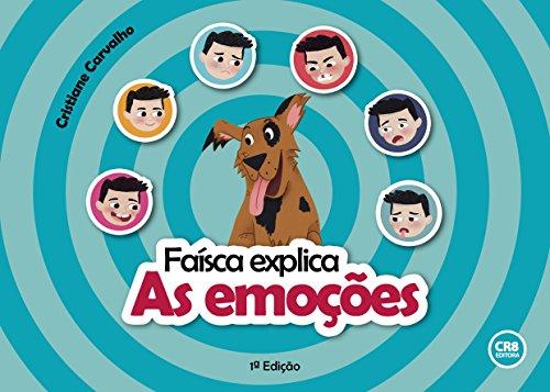 Faísca explica: As emoções (Portuguese Edition)