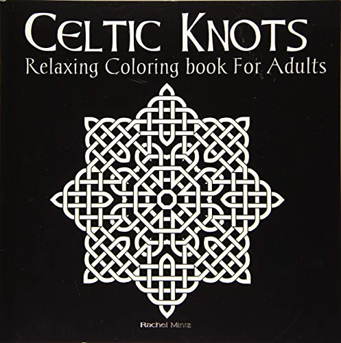 Celtic Knots - RELAXING Coloring Book For Adults: Calming Colouring Book For Grown Ups