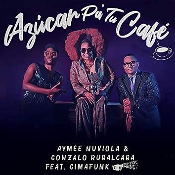 Azúcar Pa' Tu Café (feat. Cimafunk)