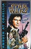 "Star Wars €"" Ambush at Corellia, Book One of the Corellian Trilogy"
