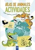Atlas de animales. Actividades: Juegos, pegatinas y aventuras (Atlas de actividades)