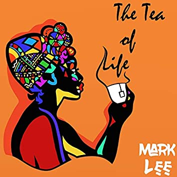 The Tea of Life