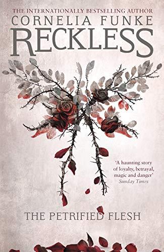 Funke, C: Reckless I: The Petrified Flesh (Mirrorworld)