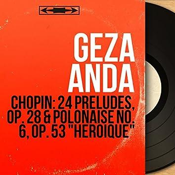 "Chopin: 24 Préludes, Op. 28 & Polonaise No. 6, Op. 53 ""Héroique"" (Remastered, Mono Version)"