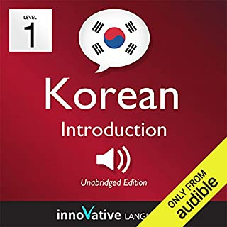 Learn Korean - Level 1: Introduction to Korean - Volume 1: Lessons 1-25     Introduction to Korean #1              By:                                                                                                                                 Innovative Language Learning                               Narrated by:                                                                                                                                 KoreanClass101.com                      Length: 3 hrs and 42 mins     37 ratings     Overall 3.8