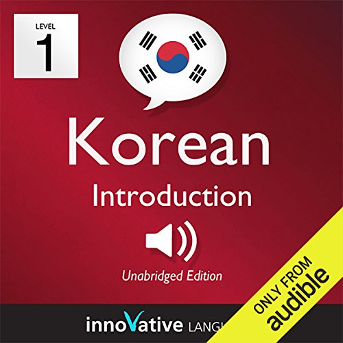 Learn Korean - Level 1: Introduction to Korean - Volume 1: Lessons 1-25     Introduction to Korean #1              De :                                                                                                                                 Innovative Language Learning                               Lu par :                                                                                                                                 KoreanClass101.com                      Durée : 3 h et 42 min     Pas de notations     Global 0,0