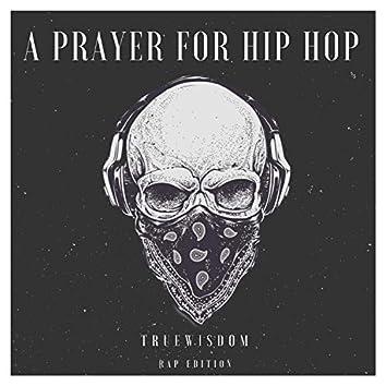 A Prayer for Hip Hop