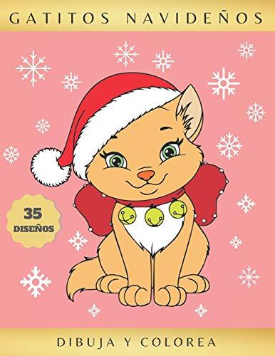 GATITOS NAVIDEÑOS - DIBUJA Y COLOREA: Libro infantil para Dibujar y Colorear Gatos en Navidad | Aprende a Dibujar Lindos Gatitos | Bonito Regalo para niños y niñas | Original y Creativo.