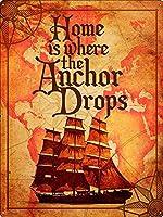 Home Is Where The Anchor Drops ティンサイン ポスター ン サイン プレート ブリキ看板 ホーム バーために