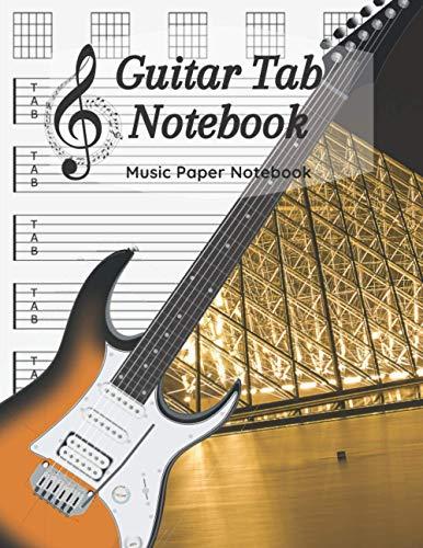 Guitar Tab Notebook: Blank Guitar Tablature Music Note, Music Paper Notebook / 120 Pages / 8.5 x 11 / Paris Notebook N4