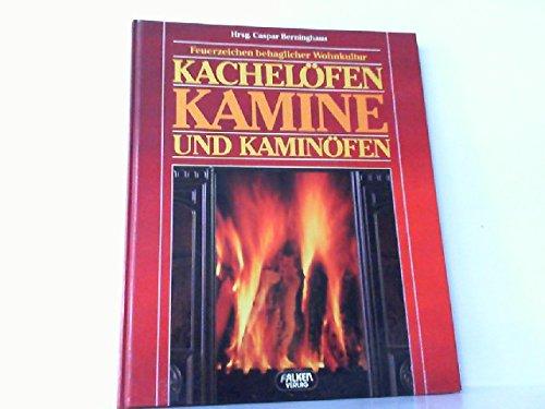 Kachelöfen, Kamine und Kaminöfen - Feuerzeichen behaglicher Wohnkultur