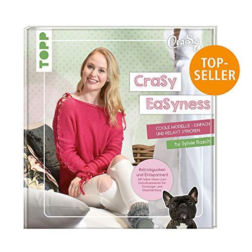 CraSy EaSyness: Coole Modelle - einfach und relaxt stricken in den Größen 34 bis 56