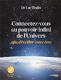 Connectez-vous au pouvoir infini de l'Univers afin d'éveiller votre être (1CD audio)