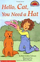 Hello Cat, You Need a Hat (Hello Reader! (DO NOT USE, please choose level and binding)) by Rita Golden Gelman (1999-11-01)